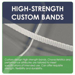 HIGH STRENGTH CUSTOM BANDS