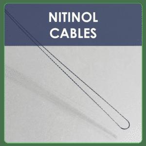 NITINOL CABLES AND LOOPS